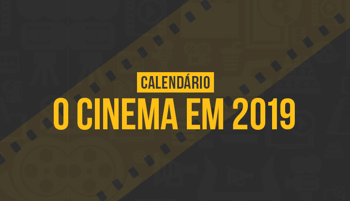 Expectativas Cinema 2019