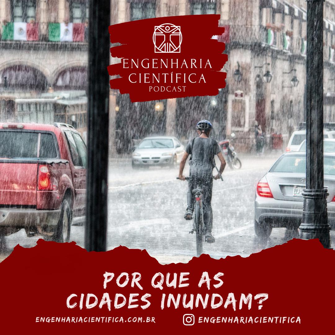 Engenharia Científica Por que as cidades inundam