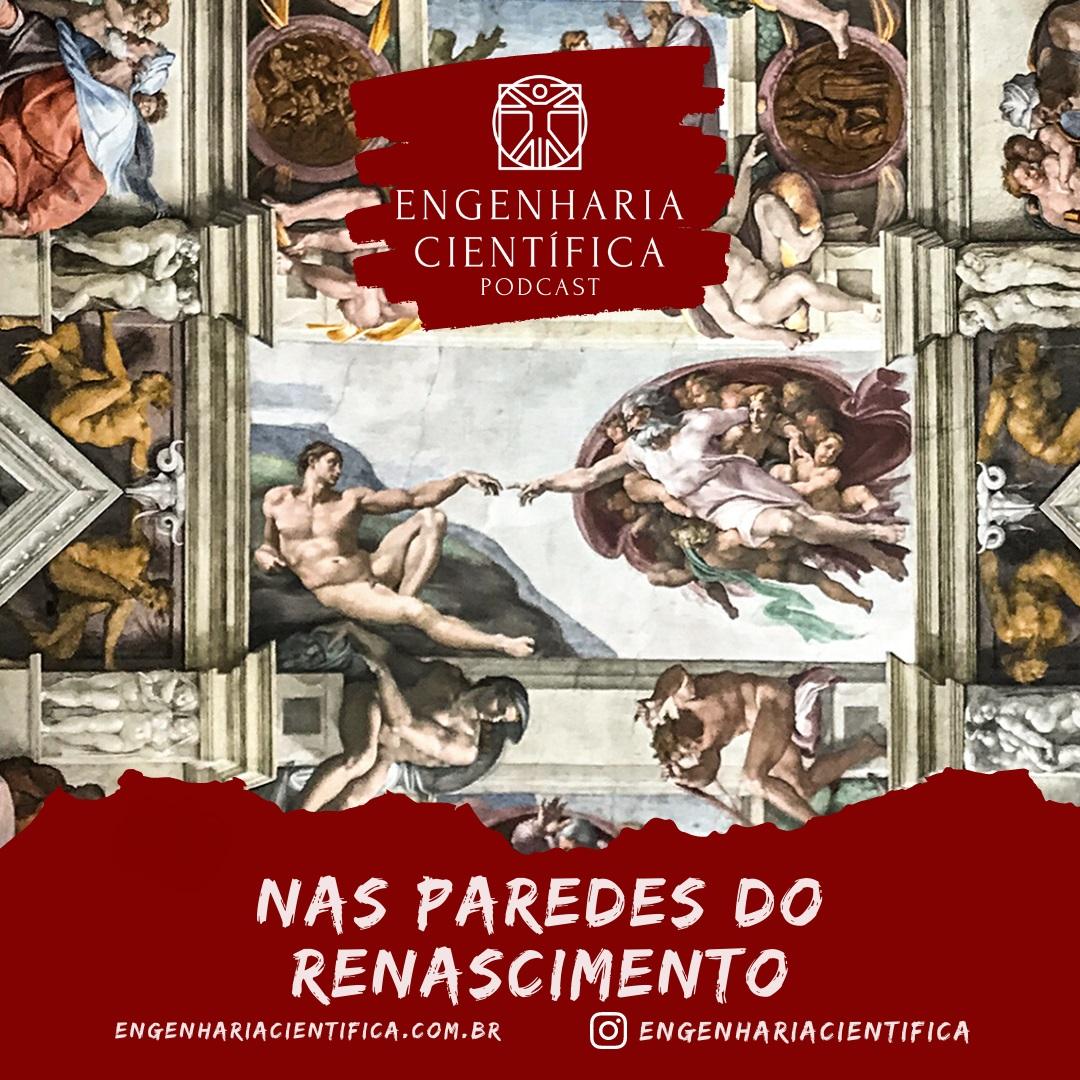 Engenharia Cientifica - Nas paredes do Renascimento