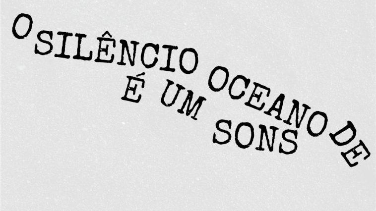 O Silencio E Um Oceano de Sons.jpeg