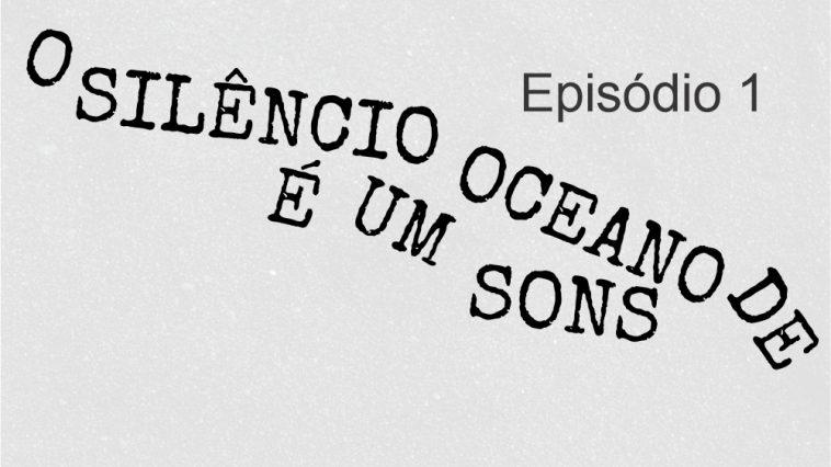 O silencio e um oceano de sons 1