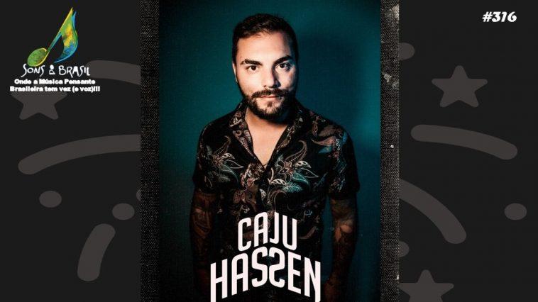 Conheça a música de Caju Hassen